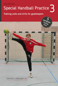 Special Handball Practice 3 – Training units and drills for goalkeepers